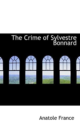 9780554310299: The Crime of Sylvestre Bonnard