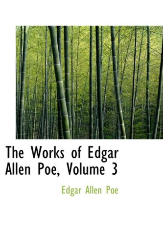 9780554310343: The Works of Edgar Allen Poe, Volume 3