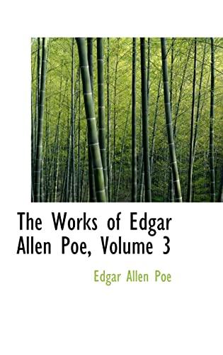 9780554310343: The Works of Edgar Allen Poe, Volume 3