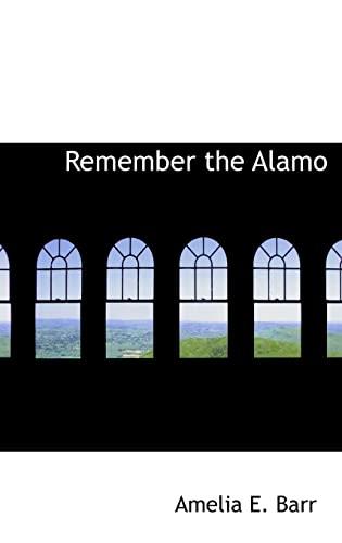 9780554311531: Remember the Alamo