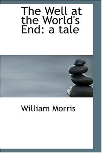 9780554311821: The Well at the World's End: a tale
