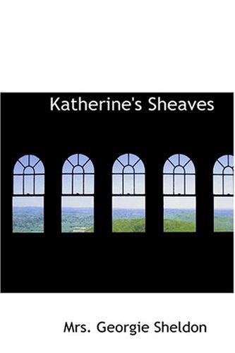 Katherine's Sheaves: Sheldon, Mrs. Georgie
