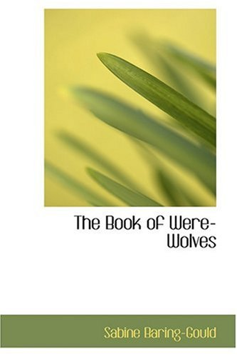 9780554313252: The Book of Were-Wolves