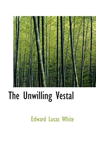 9780554313313: The Unwilling Vestal