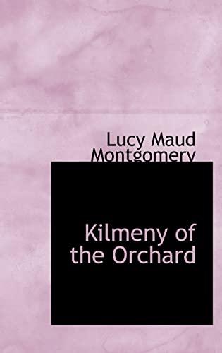 9780554313696: Kilmeny of the Orchard
