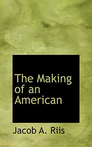 9780554313702: The Making of an American