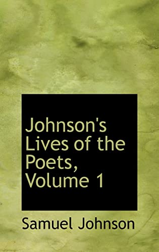 9780554313955: Johnson's Lives of the Poets, Volume 1