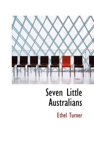 9780554314099: Seven Little Australians