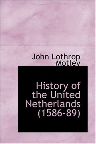 9780554314297: History of the United Netherlands (1586-89)