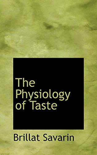 9780554314549: The Physiology of Taste