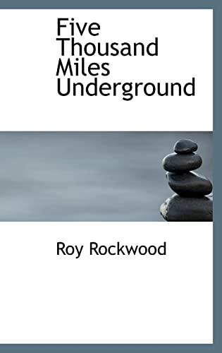 9780554315553: Five Thousand Miles Underground