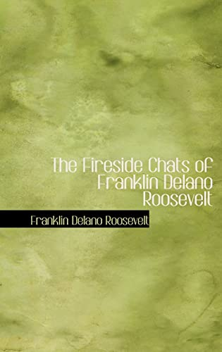 9780554316185: The Fireside Chats of Franklin Delano Roosevelt
