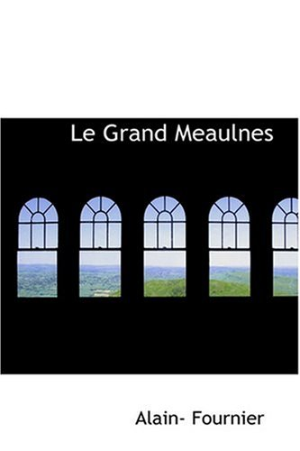 9780554316277: Le Grand Meaulnes (French Edition)