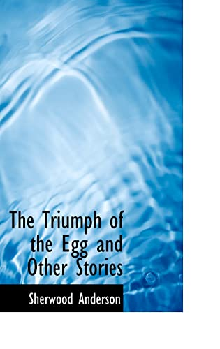 9780554316413: The Triumph of the Egg and Other Stories