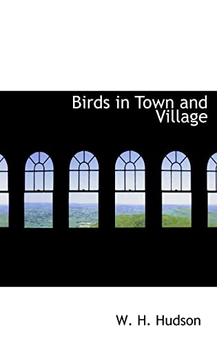 9780554317335: Birds in Town and Village