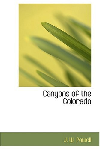 9780554318400: Canyons of the Colorado