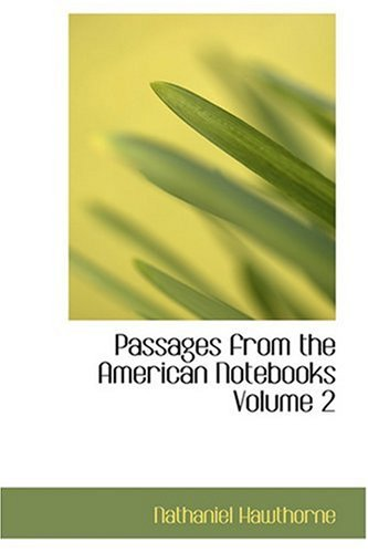 9780554318431: Passages from the American Notebooks Volume 2