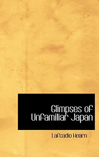 9780554318615: Glimpses of Unfamiliar Japan