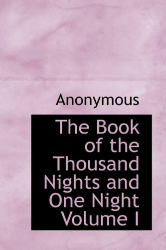 9780554321608: The Book of the Thousand Nights and One Night Volume I