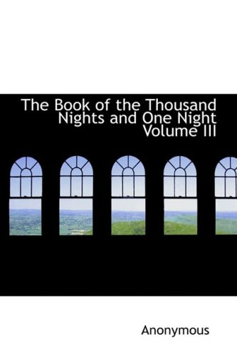 9780554321622: The Book of the Thousand Nights and One Night Volume III