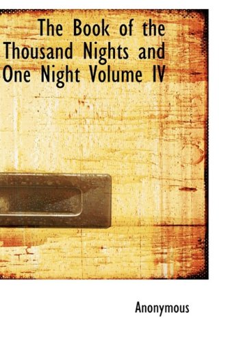 9780554321639: The Book of the Thousand Nights and One Night Volume IV