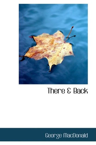 There and Back (0554321904) by MacDonald, George