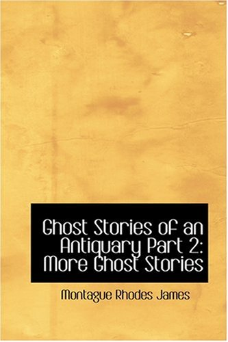9780554323565: Ghost Stories of an Antiquary Part 2: More Ghost Stories