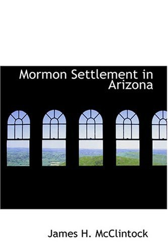 9780554323664: Mormon Settlement in Arizona