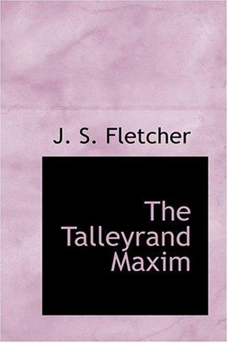 9780554324074: The Talleyrand Maxim