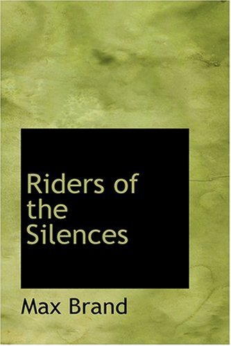 9780554324227: Riders of the Silences