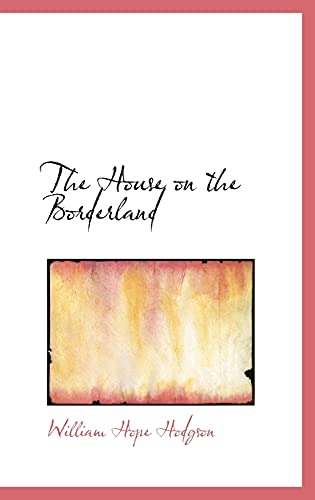 9780554324760: The House on the Borderland