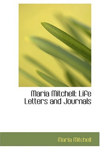 9780554325514: Maria Mitchell: Life  Letters  and Journals