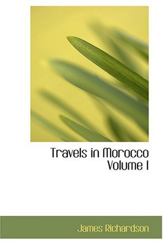 9780554325750: Travels in Morocco Volume I