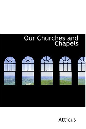 9780554326269: Our Churches and Chapels