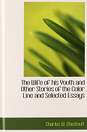 9780554328249: The Wife of his Youth and Other Stories of the Color Line  and Selected Essays
