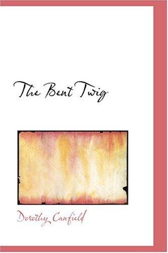 9780554329291: The Bent Twig