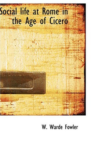 9780554329444: Social life at Rome in the Age of Cicero
