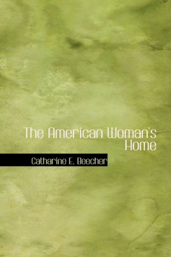 9780554330242: The American Woman's Home