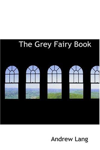 9780554330587: The Grey Fairy Book