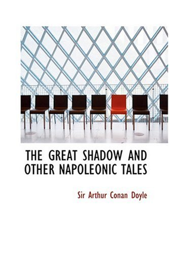 9780554332833: The Great Shadow and Other Napoleonic Tales