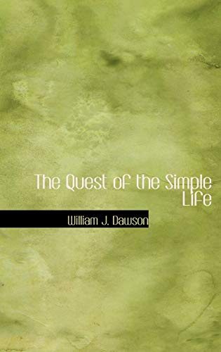 The Quest of the Simple Life: Dawson, William J.