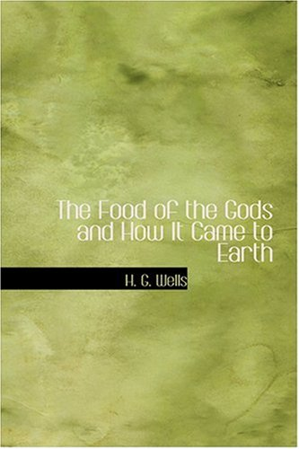 9780554333175: The Food of the Gods and How It Came to Earth