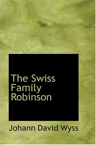 9780554333229: The Swiss Family Robinson