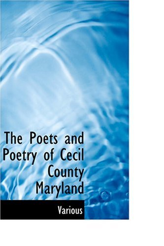 9780554335513: The Poets and Poetry of Cecil County Maryland