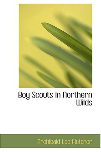 9780554335995: Boy Scouts in Northern Wilds
