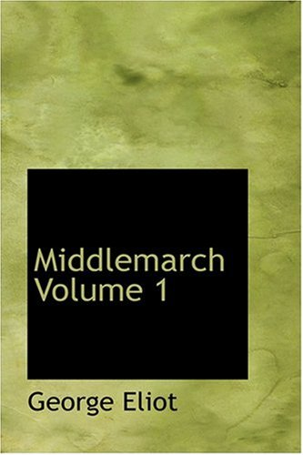 9780554336251: Middlemarch Volume 1