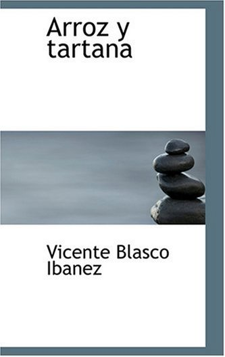 9780554336480: Arroz y Tartana (Bibliobazaar Reproduction) (Spanish Edition)
