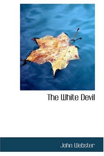 9780554337340: The White Devil