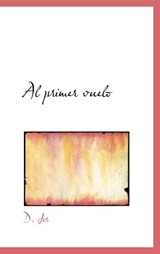 9780554337838: Al Primer Vuelo (Bibliobazaar Reproduction)