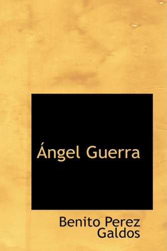 9780554337845: Angel Guerra (Bibliobazaar Reproduction) (Spanish Edition)